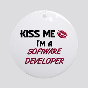 Kiss Me I'm a SOFTWARE DEVELOPER Ornament (Round)
